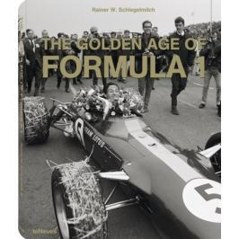 Rainer W. Schlegelmilch - THE GOLDEN AGE OF FORMULA 1